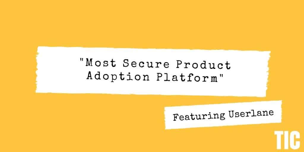 Most Secure Product Adoption Platform